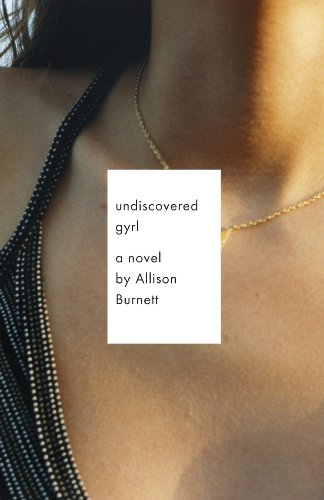 undiscovered gyrl.large  Book Review: Undiscovered Gyrl