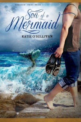 SonofaMermaid FrontCover modified Wednesday Writer's Workspace Welcomes Katie OSullivan